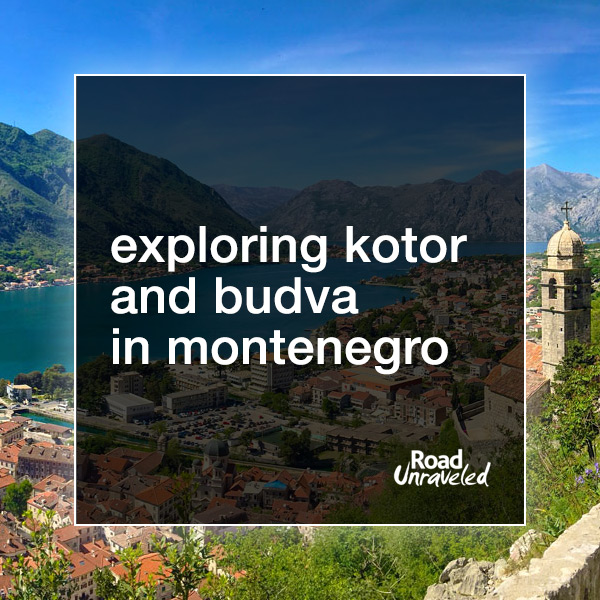 1 Day in Montenegro: A Visit to Kotor and Budva