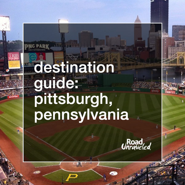 Destination Guide: Pittsburgh
