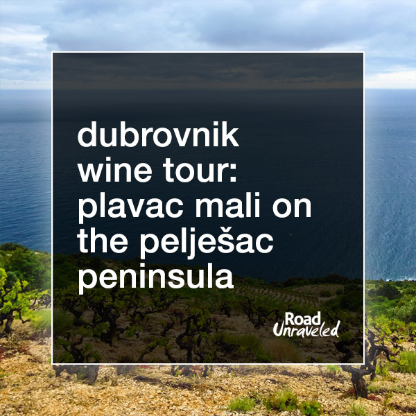 Dubrovnik Wine Tour: Plavac Mali on the Pelješac Peninsula