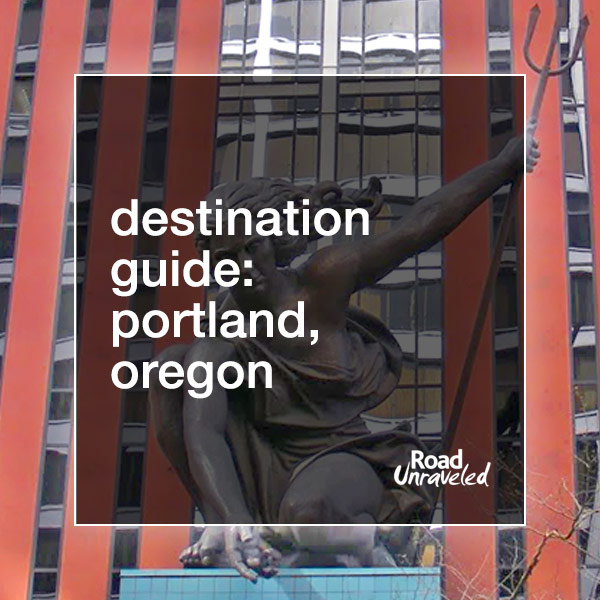 Portland: What to do and see when you visit
