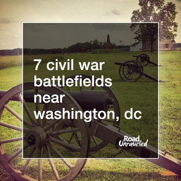 7 American Civil War Battlefields Near Washington, DC