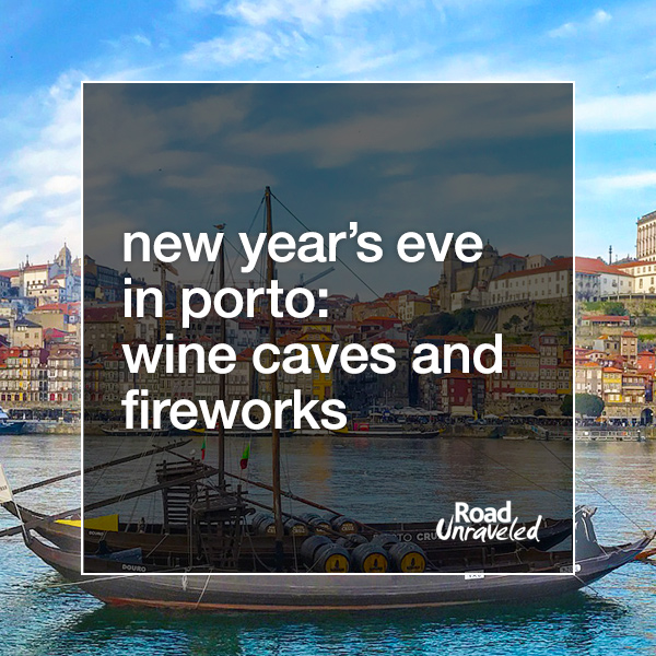 New Years Eve in Porto: Wine Caves and Fireworks