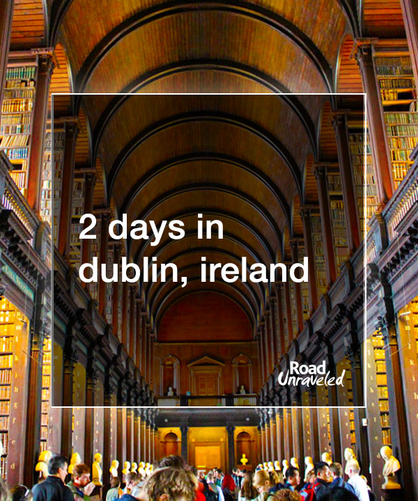 2 Days in Dublin, Ireland