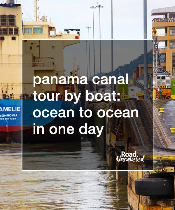 Panama Canal Tour By Boat: Ocean To Ocean In One Day