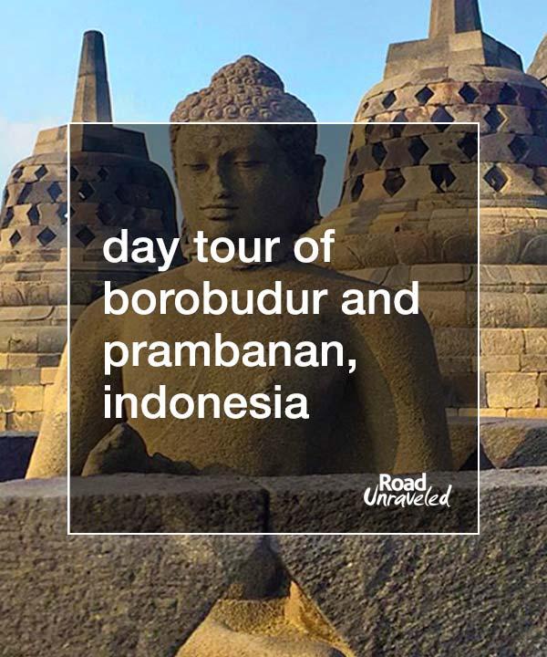 Travel tips for visiting Borobudur and Prambanan in Yogyakarta, Indonesia