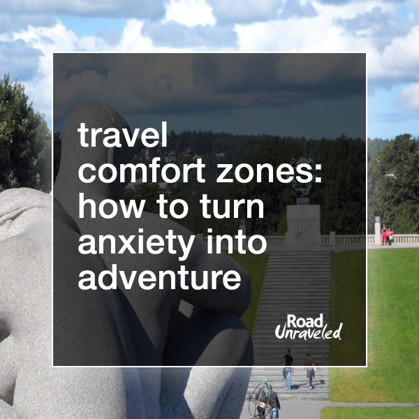 Travel Comfort Zone: Turning Anxiety Into Adventure