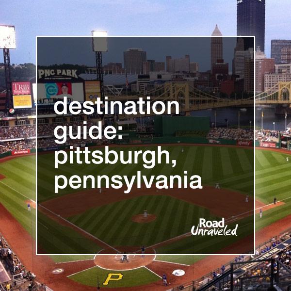 Destination Guide: Pittsburgh