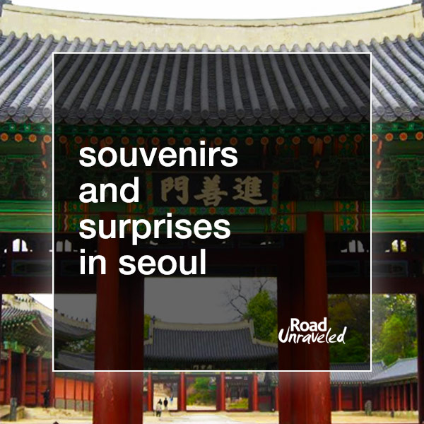 Souvenirs and Surprises in Seoul, South Korea