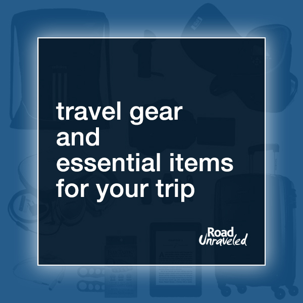 Travel Gear and Essential Items for Your Trip