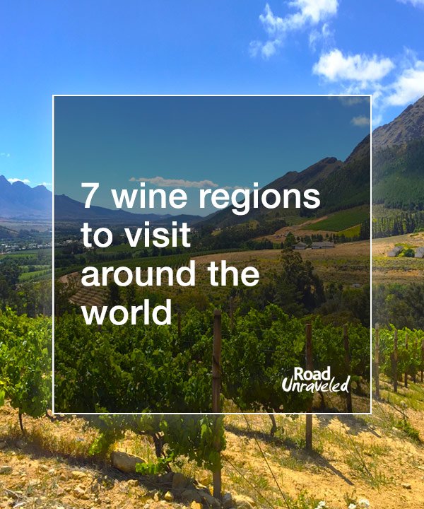 7 Wine Regions to Visit Around the World