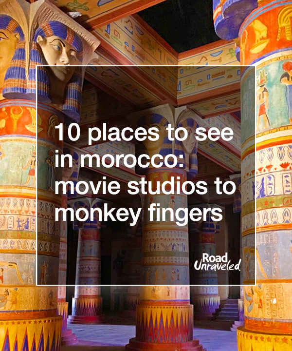 Movie Studios, Monkey Fingers, and More: 10 Off the Beaten Path Stops in Morocco