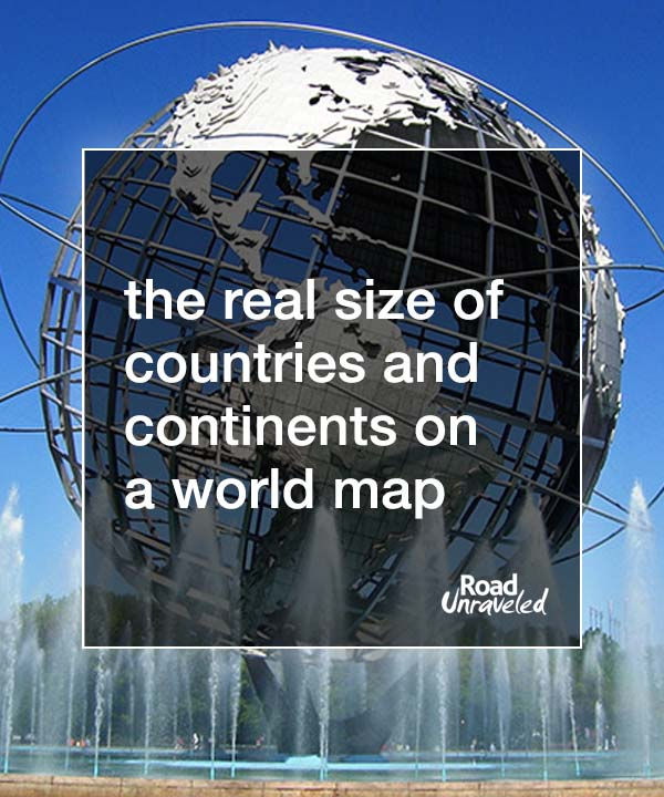 World Map Real Size Of Countries.The Real Size Of Countries On A World Map Road Unraveled