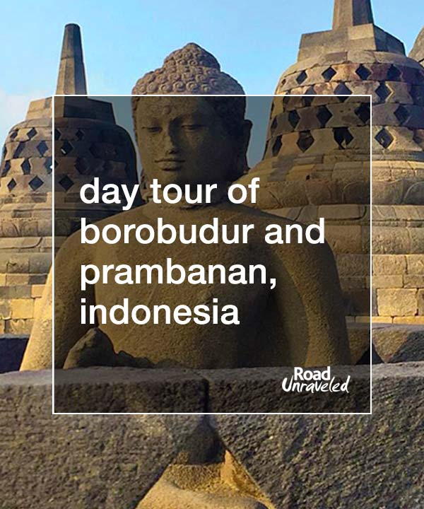 Travel tips for visiting Borobudur and Prambanan in Yogyakarta, Indonesia