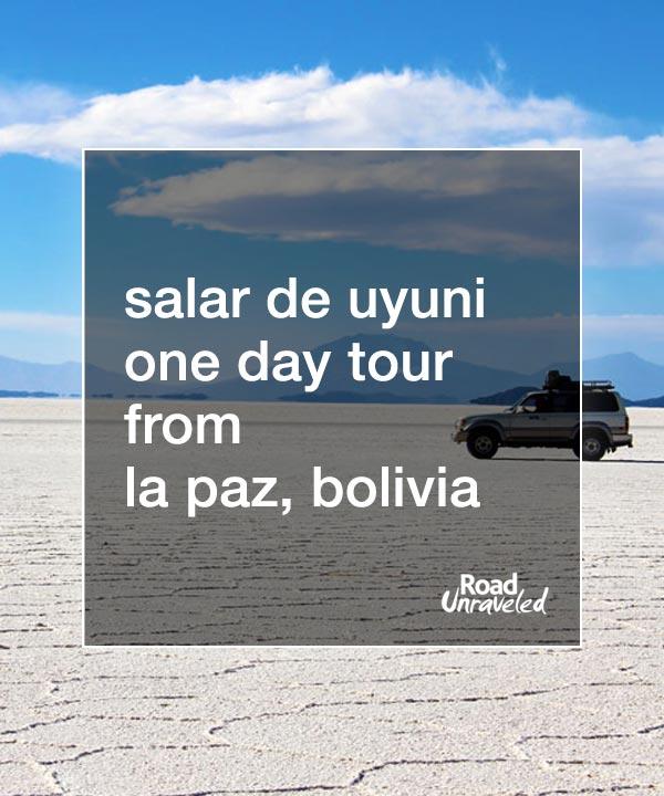 Salar De Uyuni: Visiting the Salt Flats in One Day from La Paz, Bolivia