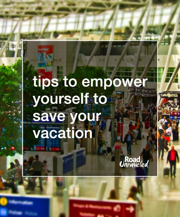 The Educated Traveler: Empower Yourself to Save Your Vacation