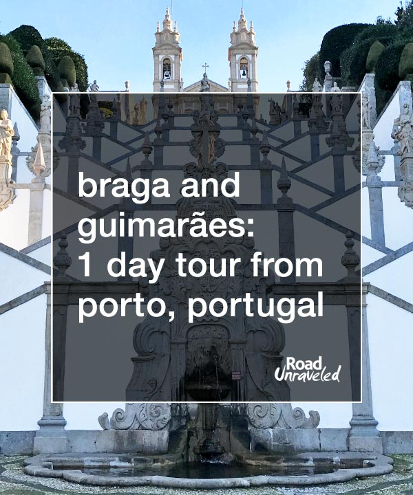 Braga and Guimarães in One Day from Porto
