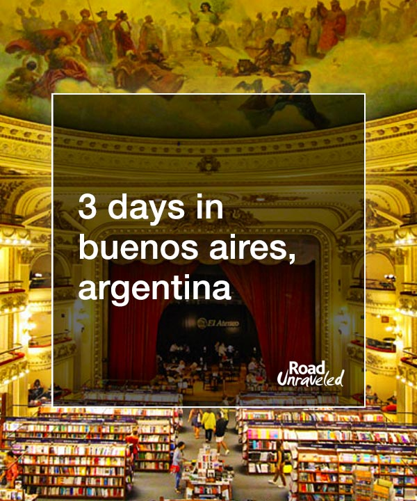 3 Days in Buenos Aires: Food and Fun in Argentina's Capital