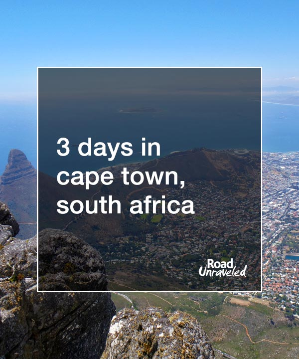 3 Days in Cape Town, South Africa: What to do and see when you visit