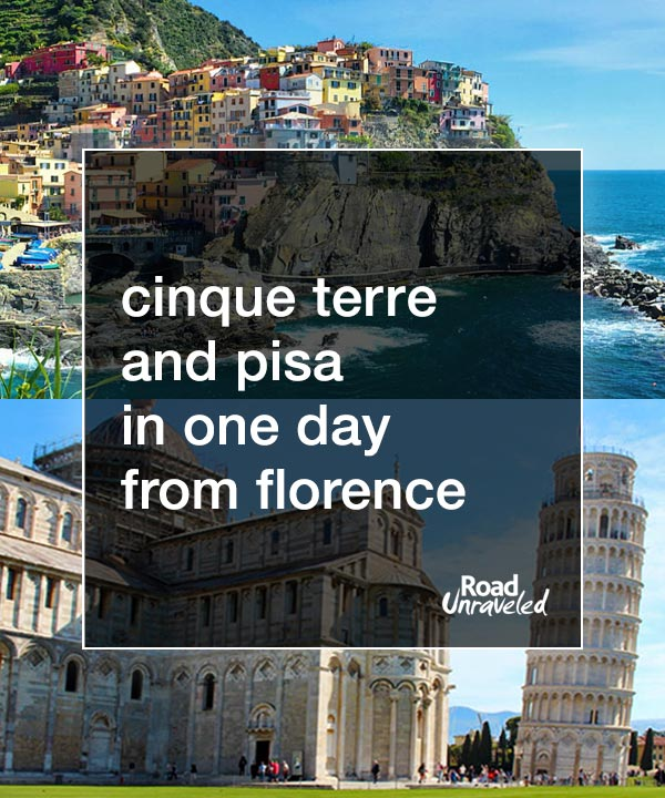 How to see Cinque Terre and the Leaning Tower of Pisa in just one day