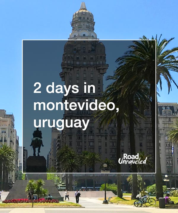 Two Days in Montevideo, Uruguay