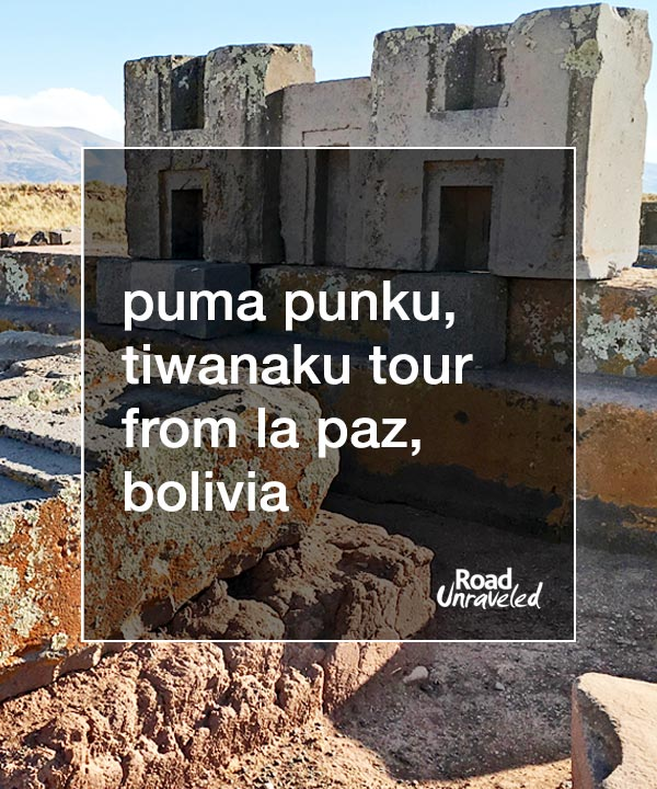 Puma Punku, Tiwanaku and Lake Titicaca in One Day from La Paz, Bolivia