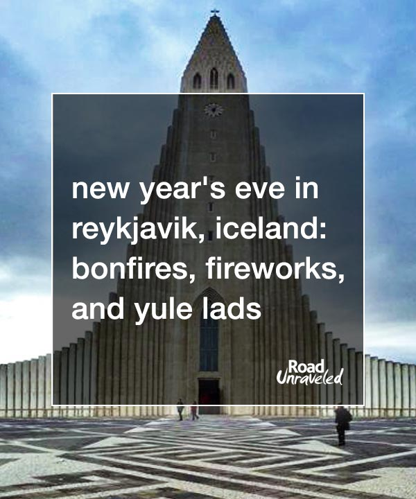 New Year's Eve in Reykjavik, Iceland: Bonfires, Fireworks, and Yule Lads