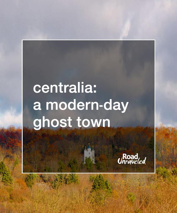 Centralia, Pennsylvania: Modern-Day Ghost Town and the Real Silent Hill