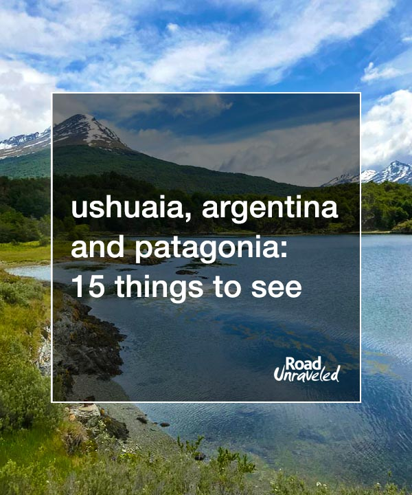 Ushuaia and Patagonia, Argentina: 15 Things to See