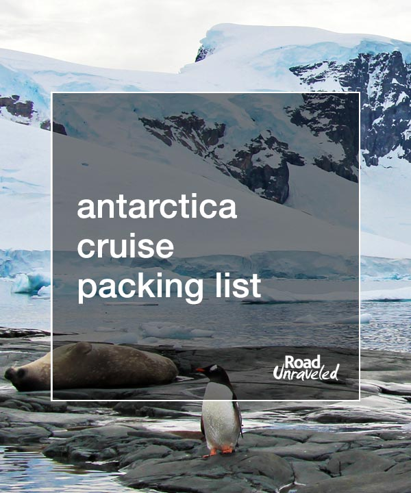 Antarctica Cruise Packing List (with downloadable PDF!)