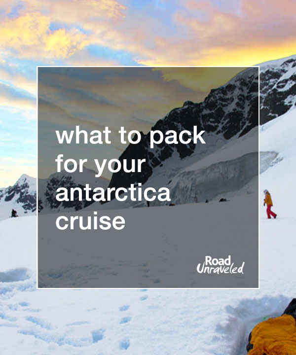 What to Pack for an Antarctica Cruise (with downloadable PDF!)