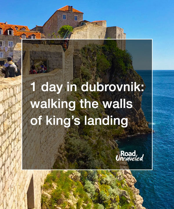 1 Day in Dubrovnik: Walking the Walls of King's Landing