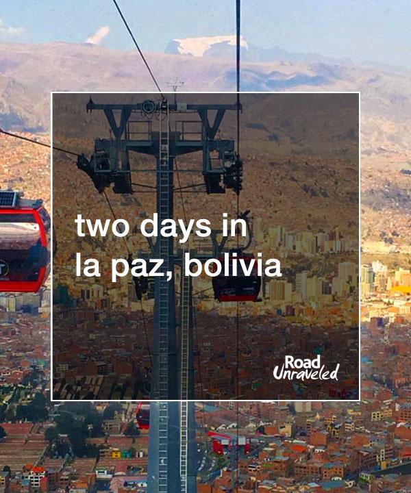 2 Days in La Paz, Bolivia