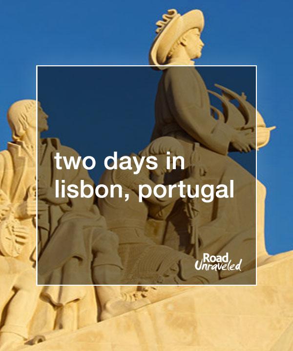 2 Days in Lisbon, Portugal