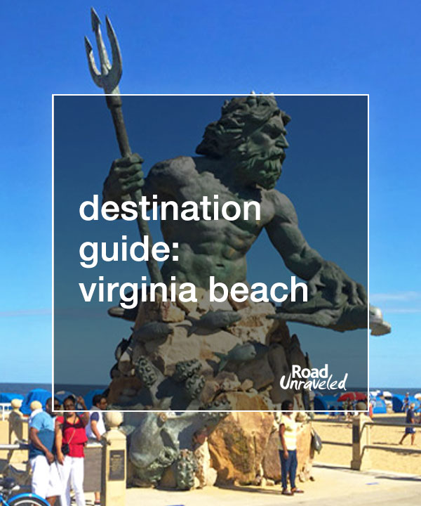 Destination Guide: Virginia Beach and the Tidewater Region