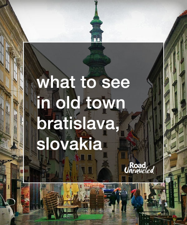 What to see in Old Town Bratislava, Slovakia in one day