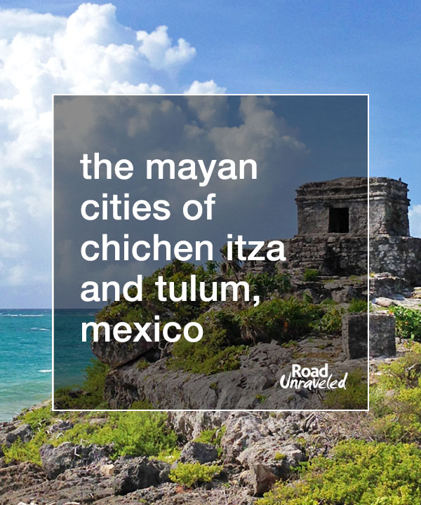 Day Trips from Cancun: The Mayan Cities of Chichen Itza and Tulum, Mexico