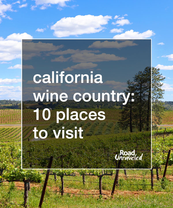 California Wine Country: 10 Places to Visit on a California wine roadtrip