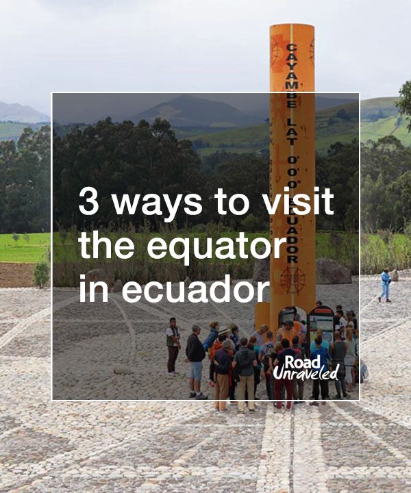 3 Places to Visit the Equator in Ecuador