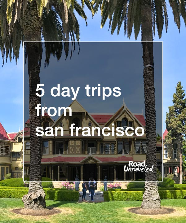 5 Day Trips from San Francisco: Winchester Mystery House, Big Sur, East Bay Walls, Wine Country, and more!