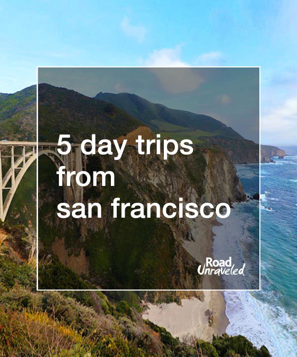 5 Day Trips from San Francisco: Big Sur, Winchester Mystery House, East Bay Walls, Wine Country, and more!
