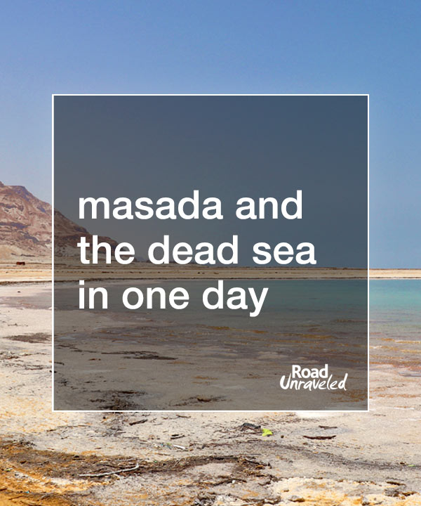 The Dead Sea and the Fortress of Masada in One Day from Jerusalem