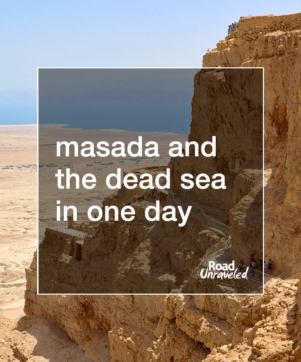 Masada and the Dead Sea in One Day from Jerusalem