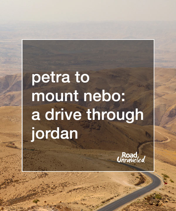 Petra to Mount Nebo: a Road Trip Through Jordan