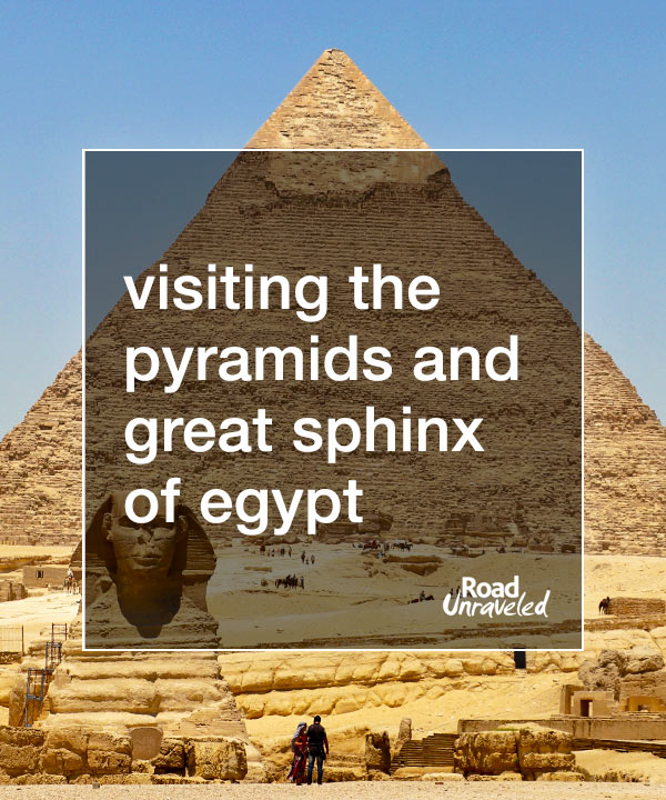 Visiting the Pyramids and the Great Sphinx of Egypt