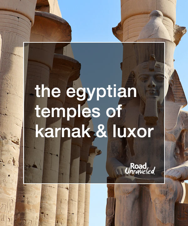 The Egyptian Temples of Karnak and Luxor in One Day