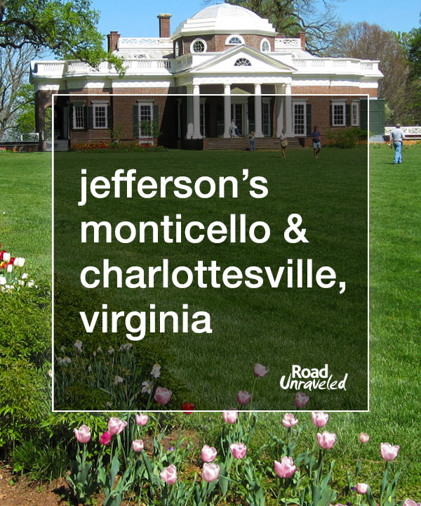 1 Day in Charlottesville, Virginia: a Walk in Jefferson's Footsteps