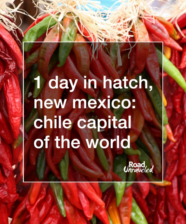 Hatch, New Mexico: The Chile Capital of the World