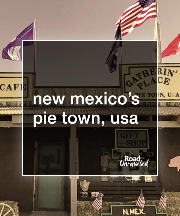 Pie Town, New Mexico: Why You Should Visit