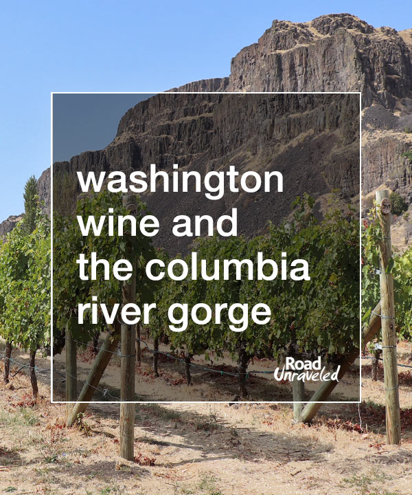 Washington Wine and the Columbia River Gorge