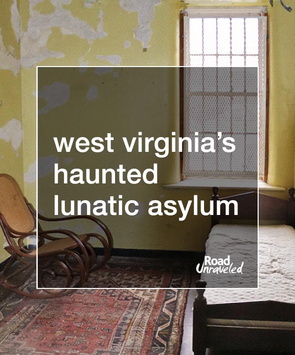 Trans-Allegheny Lunatic Asylum: West Virginia's Haunted Hospital